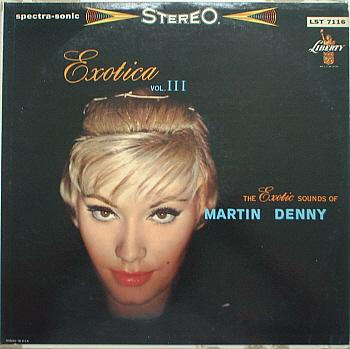 Martin Denny Exotica Volume lll Cover Art