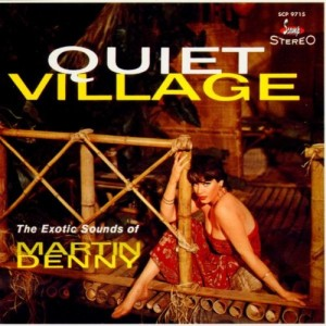 Martin Denny Quiet Village Cover Art