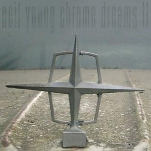Neil Young - Chrome Dreams II - Cover Art