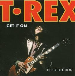 T. Rex -Get It On - The Collection - Cover Art