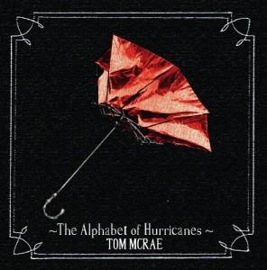 Tom McRae - The Alphabet Of Hurricanes - Cover Art 2