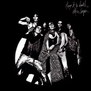 Alice Cooper Love It To Death 1971