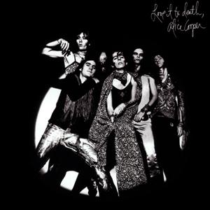Alice Cooper Love It To Death 1971