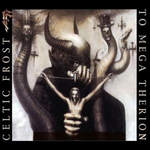 Celtic Frost To Mega Therion1985