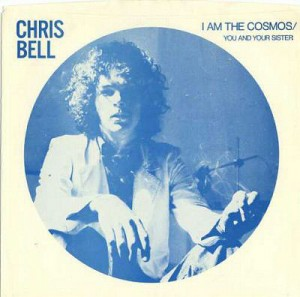 Chris Bell I Am The Cosmos:You And Your Sister - Single Sleeve 1978