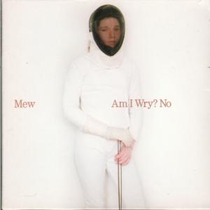 Mew - Am I Wry? No - Single Sleeve 2003