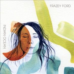 Frazey Ford - Indian Ocean Cover Art - 2014