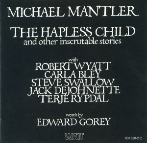 Micahel Mantler The Hapless Child Album Cover 1976