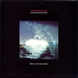 This Mortal Coil Song To The Siren Cover Art 1983