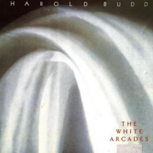 Harold Budd The White Arcades Album Cover 1988