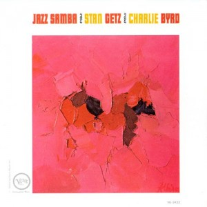 Stan Getz & Charlie Byrd - Jazz Samba - Album Cover - 1962