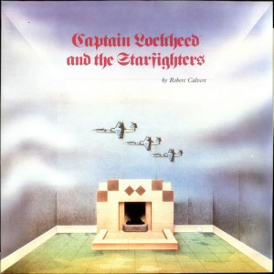 Robert Calvert - Captain Lockheed And The Starfighters Album cover 1974