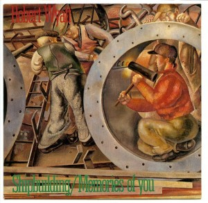 Robert Wyatt Shipbuilding Cover Art 1982