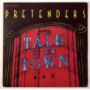 Prtenders - Talk Of The Town - 7 inch - 1980
